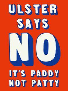 It's Paddy, not Patty. Never! Never! Never! #paddynotpatty #stpatricksday