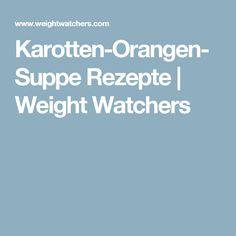 Karotten-Orangen-Suppe Rezepte | Weight Watchers