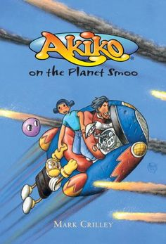 Akiko on the Planet Smoo - first book in a series highly recommended by clerk at the local book store.