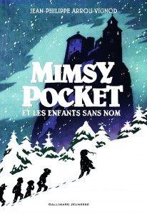 Mimsy Pocket et les enfants sans nom, de Jean-Philippe Arrou-Vignod (Gallimard Jeunesse)