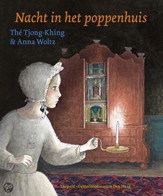 Nacht in het poppenhuis - Anna Woltz & Thé Tjong-Khing. Dit kunstboek kwam tot stand in samenwerking met het Gemeentemuseum in Den Haag, naar aanleiding van een tentoonstelling. Voorlezen vanaf ca. 5 jaar, zelf lezen vanaf ca. 7 jaar