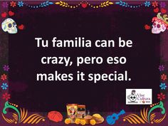 Quote of the day: Tu familia can be crazy, pero eso makes it special. #ViveCultura