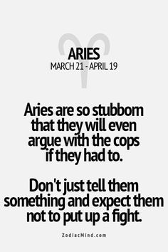 Zodiac Mind - Your source for Zodiac Facts Aries Zodiac Facts, Aries And Pisces, Aries Baby, Aries Astrology, Aries Quotes, Zodiac Mind, My Zodiac Sign, Men Quotes, Funny Quotes