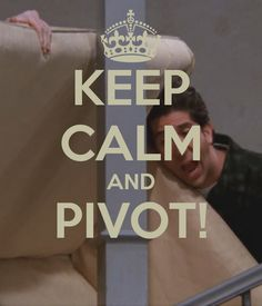 KEEP CALM AND Pivot! Another original poster design created with the Keep Calm-o-matic. Buy this design or create your own original Keep Calm design now. Funny Shit, Haha Funny, Hilarious, Funny Stuff, Funny Things, Random Things, Random Stuff, Serie Friends, Friends Tv Show