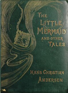 'The little mermaid and other tales' by Hans Christian Andersen. Lawrence & Bullen, London, 1893