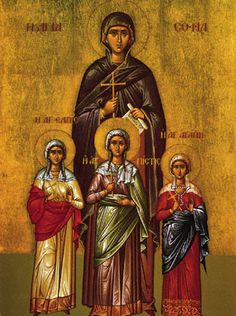 "St. Sophia and Her Three Daughters: Faith, Hope and Love, commemorated September 17th. ""Thou didst blossom in the courts of the Lord as a fruitful olive tree, O holy Martyr Sophia; in thy contest thou didst offer to Christ the sweet fruit of thy womb, Love, Hope and Faith. With them intercede for us all."""