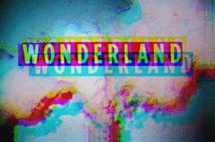 But my dear you are not Alice and this is not wonderland