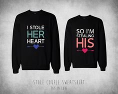 I Stole Her Heart So I'm Stealing His Couple by 365inlovedotcom, $40.99  I'm so tempted to buy this SO CUTE haha