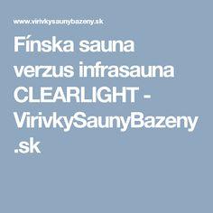 Fínska sauna verzus infrasauna CLEARLIGHT - VirivkySaunyBazeny.sk