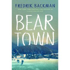 The #1 New York Times bestselling author of A Man Called Ove returns with a dazzling, profound novel about a small town with a big dream—...