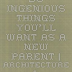 36 Ingenious Things You'll Want As A New Parent   Architecture & Design