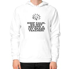 Keep Calm - 1st Grade Teacher - Hoodie (on man)