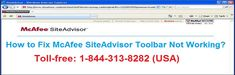 Call 1-844-313-8282 to know How to Fix McAfee Siteadvisor Toolbar Not working issue on your computer. Find the right process described in this blog to resolve McAfee Siteadvisor Toolbar Not Working error with step-by-step process and online support to attend users remotely and fix MacAfee antivirus issues.