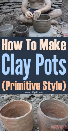 How To Make Clay Pots – Primitive Style Homemade Clay, Diy Clay, Clay Crafts, Fun Crafts, Wood Crafts, Pots D'argile, Clay Pots, Survival Prepping, Survival Skills