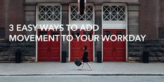 3 Easy Ways to Add Movement to Your Workday