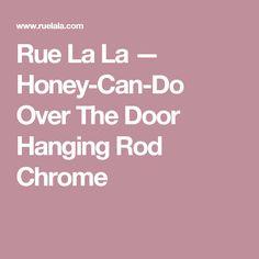Rue La La — Honey-Can-Do Over The Door Hanging Rod Chrome