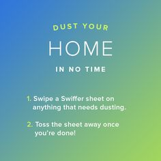 Dust your home in a jiffy. A Swiffer sheet is the secret to getting the job done.