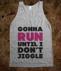 Gonna Run Until I Dont Jiggle (Pink, Black) Tank Top. I Need!