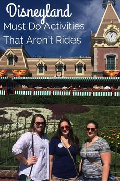 Looking for things you have to do while visiting the Disneyland Resort. The things to do at Disneyland and California Adventure that aren't rides.
