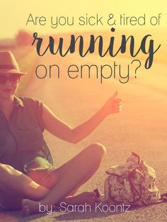 If you are sick and tired of running on empty, maybe it's time for you to ask God to reveal your own personal fuel leaks.