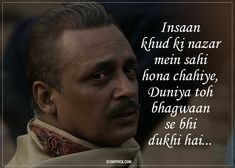 10 Verses By Piyush Mishra That Show How Deeply A Poet Understands Life Motivational Picture Quotes, Movie Quotes, Inspirational Quotes, Wisdom Quotes, Words Quotes, Life Quotes, Karma Quotes, Attitude Quotes, Sayings