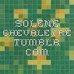 solene-chevaleyre.tumblr.com
