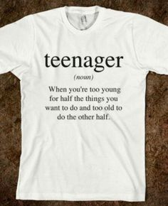 That definitly explains what a teenager is