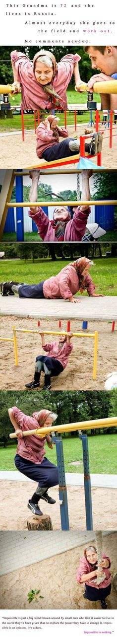 This Grandma is 72 and she lives in Russia. Almost everyday she goes to the field and works out. No more excuses.