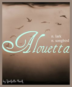 Baby Girl Name: Alouetta. Meaning: Lark; Songbird. Origin: From the French Alouette. https://www.pinterest.com/vintagedaydream/baby-names/
