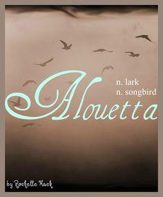 Baby Girl Name: Alouetta. Meaning: Lark; Songbird. Origin: From the French Alouette. https://www.pinterest.com/vintagedaydream/baby-names/