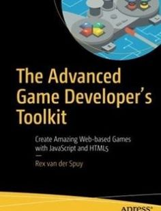 The Advanced Game Developer's Toolkit Create Amazing Web-based Games with JavaScript and HTML5 free download by Rex van der Spuy ISBN: 9781484210987 with BooksBob. Fast and free eBooks download.  The post The Advanced Game Developer's Toolkit Create Amazi