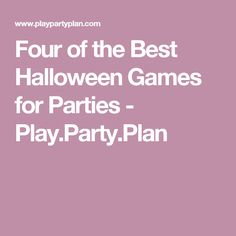Four of the Best Halloween Games for Parties - Play.Party.Plan