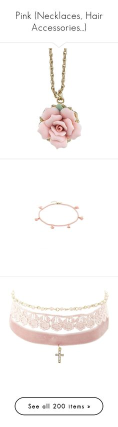 """""""Pink (Necklaces, Hair Accessories...)"""" by carlou863 ❤ liked on Polyvore featuring jewelry, necklaces, pink, lobster clasp necklace, clasp necklace, rosette necklace, porcelain jewelry, rose jewellery, wrap choker necklaces and tassle necklace"""