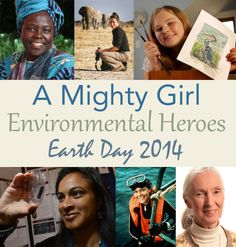 10 Mighty Girl Environmental Heroes for Earth Day -  A showcase of girls and women who have each taken action to help protect the Earth and its diverse inhabitants