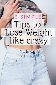How to Lose Weight Quickly in a Week - 3 Easy Steps