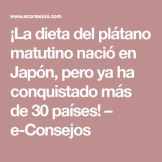 ¡La dieta del plátano matutino nació en Japón, pero ya ha conquistado más de 30 países! – e-Consejos Salud Natural, Nutrition Plans, Health Fitness, Weight Loss, Healthy Recipes, Healthy Food, Tips, Zen, Bathrooms