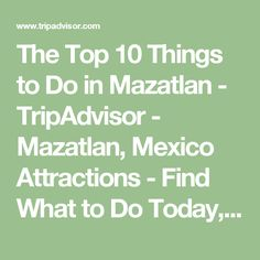 The Top 10 Things to Do in Mazatlan - TripAdvisor - Mazatlan, Mexico Attractions - Find What to Do Today, This Weekend, or in December