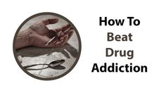 How To Beat Drug Addiction Call: 855-629-4336