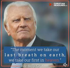 Rev Billy Graham, Christian Quotes, Christianity, Breathe, Poems, Religion, Heaven, In This Moment, Ann