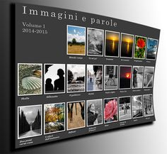 Immagini e parole Volume 1 Davide Rossi & Deborah Pozzoli 2014/15  Fotografia e Poesia #immaginieparole Catalogo sfogliabile #issuu