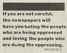 One must always be cognizant of who is in control of the media that is disseminated to the masses.