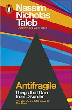 Antifragile: Things that Gain from Disorder: Amazon.de: Nassim Nicholas Taleb…