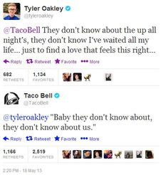 The relationship between Tyler and Taco Bell >>>>>> lolololol>> haha!!! (: