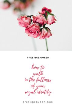 How to Walk in he Fullness of Your Royal Identity #Queen #Royal #Christian #Lifestyle #Blogger