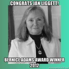 Congratulations to Jan Liggett, one of our Steering Committee members, for winning the 2012 Bernice Adams Award! Love you, Jan! Being A Landlord, Ontario, Congratulations, Awards, Love You, Watch, Te Amo, Clock, Je T'aime