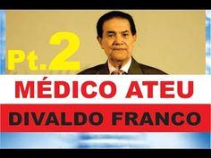 Divaldo Franco - Médico Ateu Que Viu Seu Guia Espiritual E Teve Um Choque! SEMINÁRIO Pt.2 - YouTube