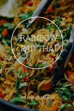 RAINBOW PAD THAI with peanuts and basil Here we are again, just me and my big bowl-o-noodles and a few veggies, and a lot of sauce, and a handful of fresh basil and cilantro. This Rainbow Vegetarian Pad Thai is first and foremost RAINBOW, which is the only fun way
