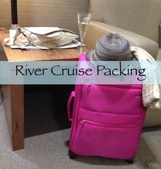 What to Pack for a River Cruise