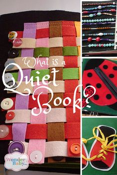What is a quiet book? A quiet book is a book (usually made out of fabric) filled with quiet activities for children. It's often used for special times, like church, when you need to keep children happy and quiet. Or you can just use it when you want a break!