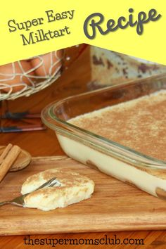 Easy Milktart Recipe That's Just Yummy! - The Super Moms Club Custard Recipes, Tart Recipes, Baking Recipes, Dessert Recipes, Clafoutis Recipes, Oven Recipes, Curry Recipes, Recipies, South African Desserts